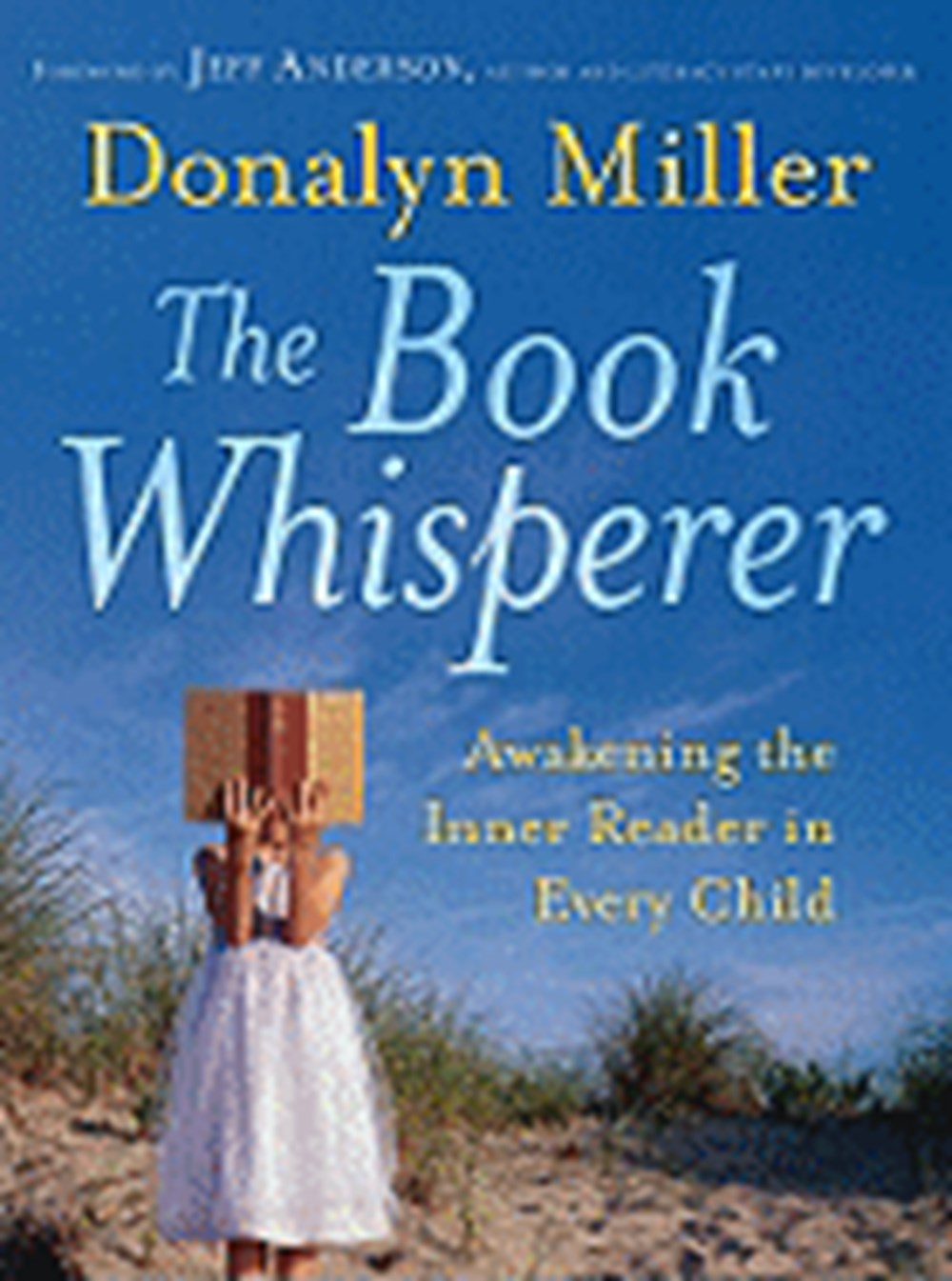 Book Whisperer Awakening the Inner Reader in Every Child