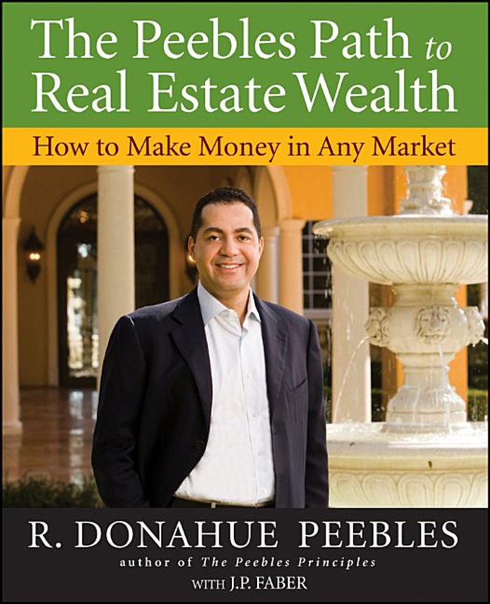 Peebles Path to Real Estate Wealth How to Make Money in Any Market
