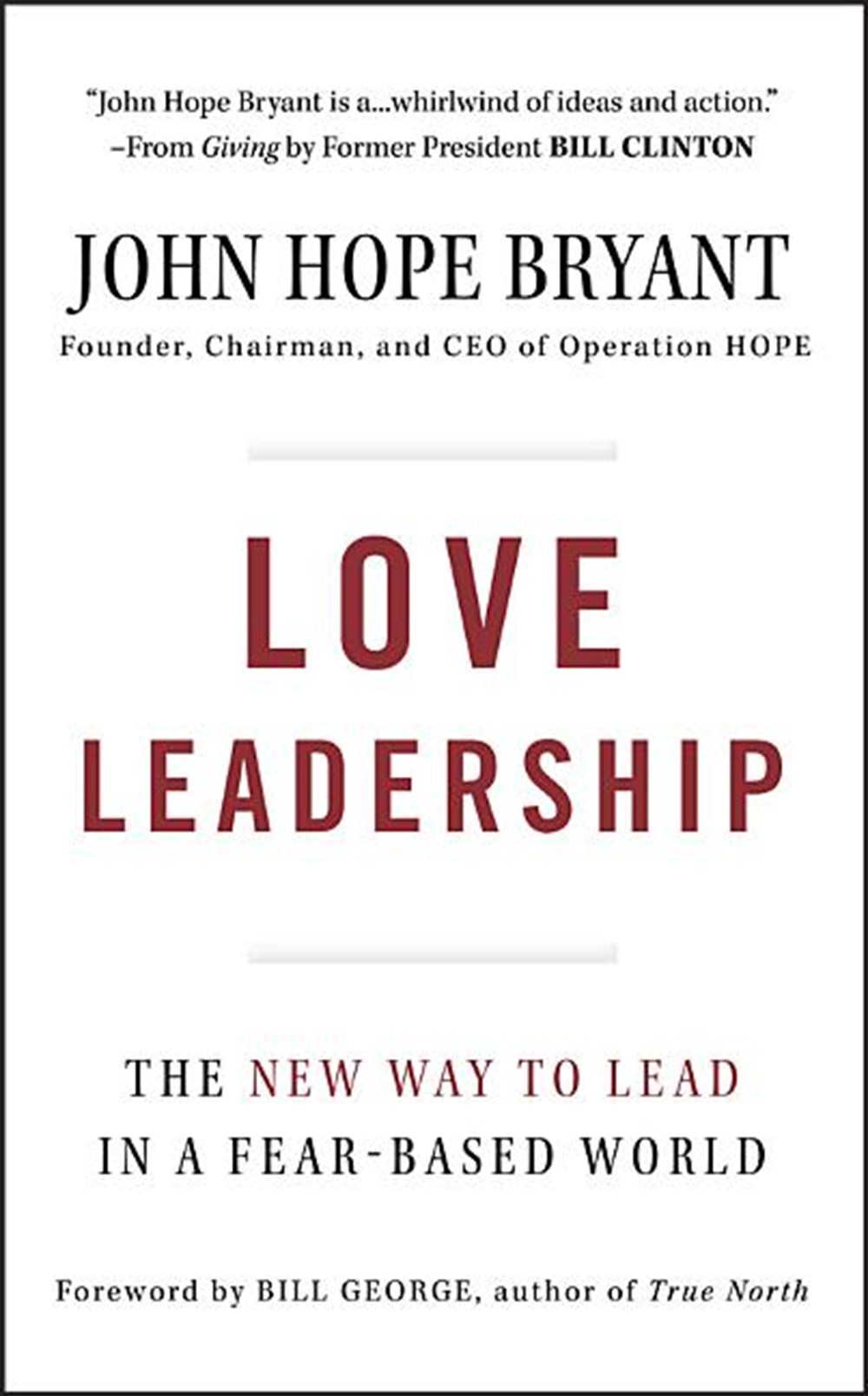 Love Leadership The New Way to Lead in a Fear-Based World