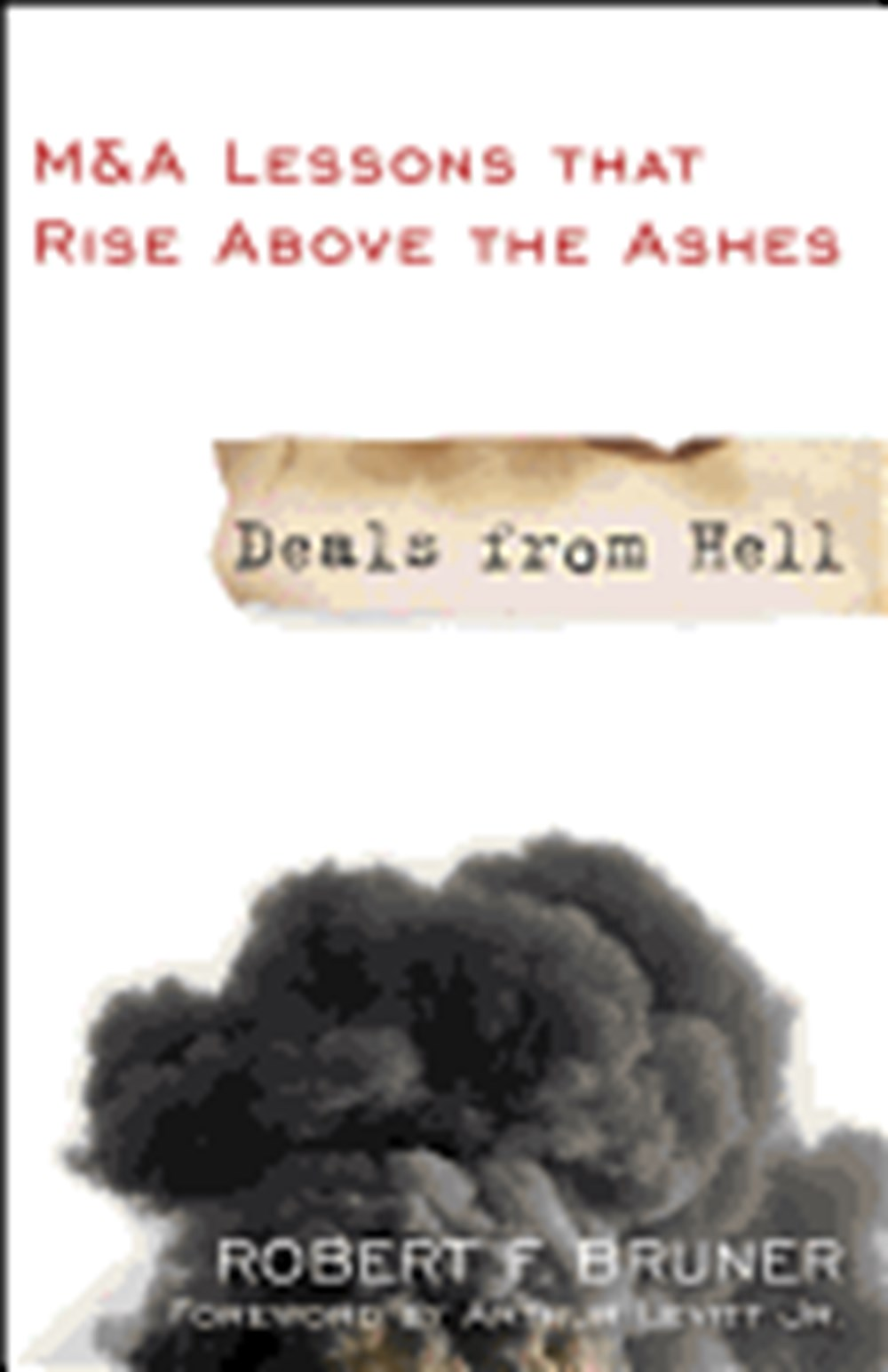 Deals from Hell M&A Lessons That Rise Above the Ashes
