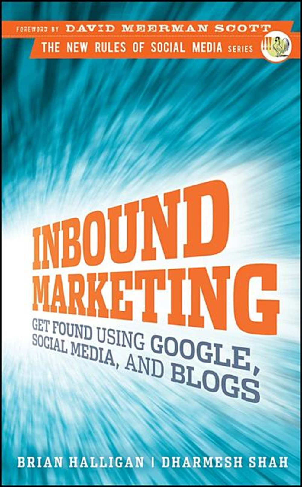 Inbound Marketing Get Found Using Google, Social Media, and Blogs