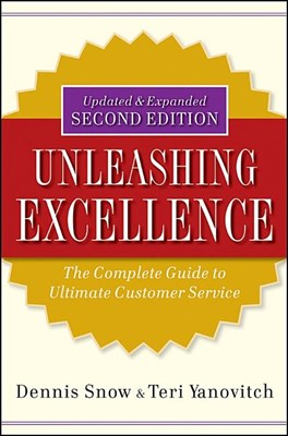 Unleashing Excellence: The Complete Guide to Ultimate Customer Service (Updated, Expanded)