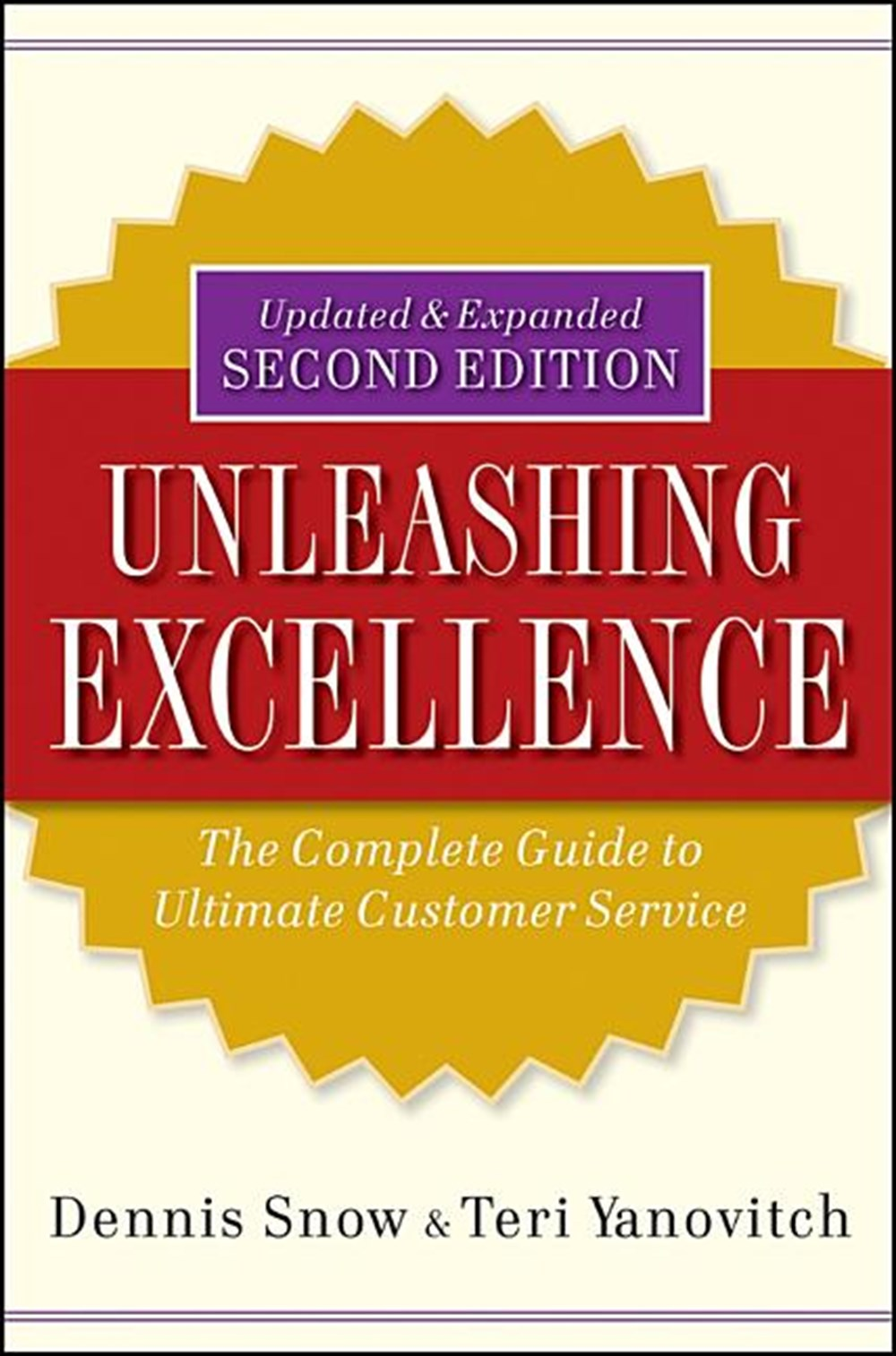 Unleashing Excellence The Complete Guide to Ultimate Customer Service (Updated, Expanded)