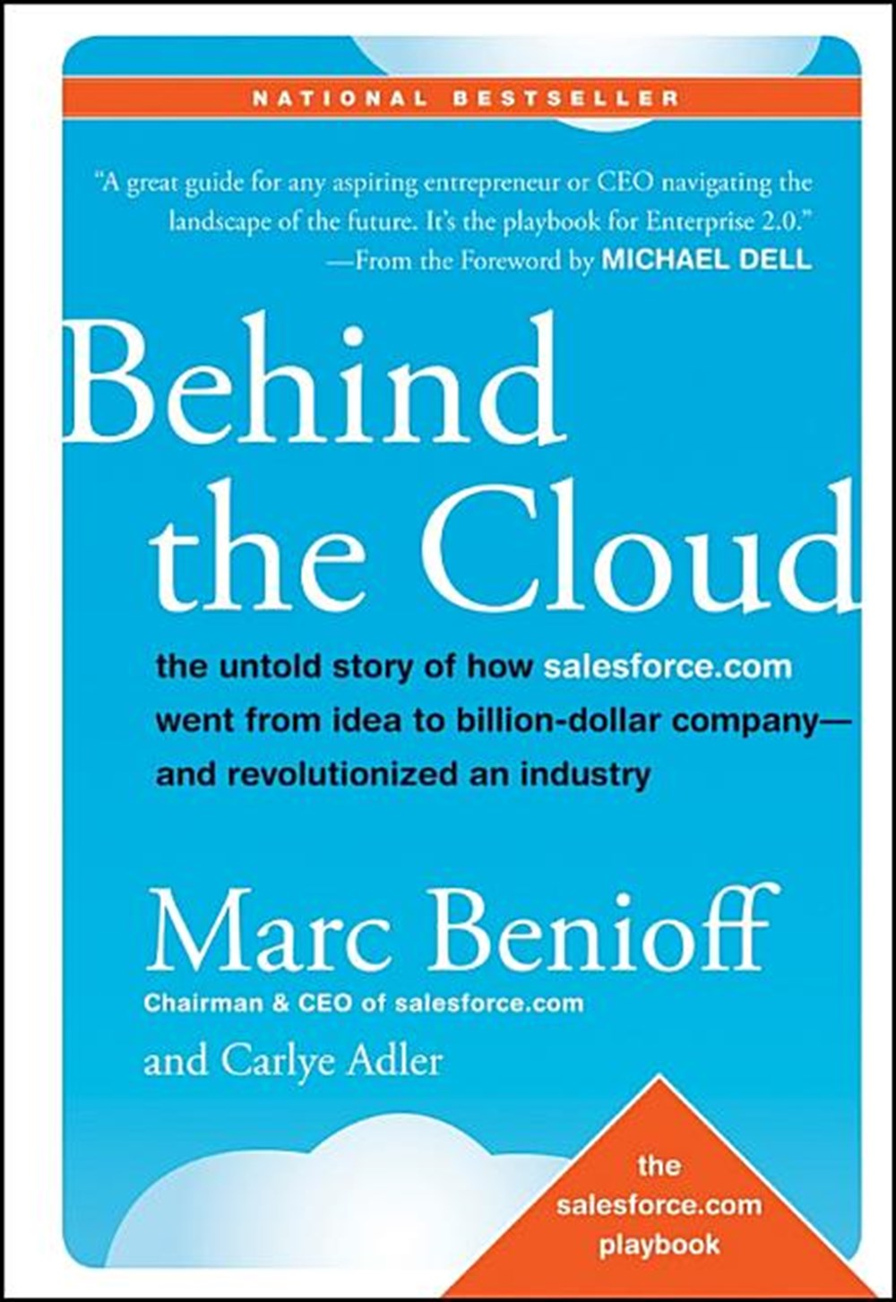 Behind the Cloud The Untold Story of How Salesforce.com Went from Idea to Billion-Dollar Company-And