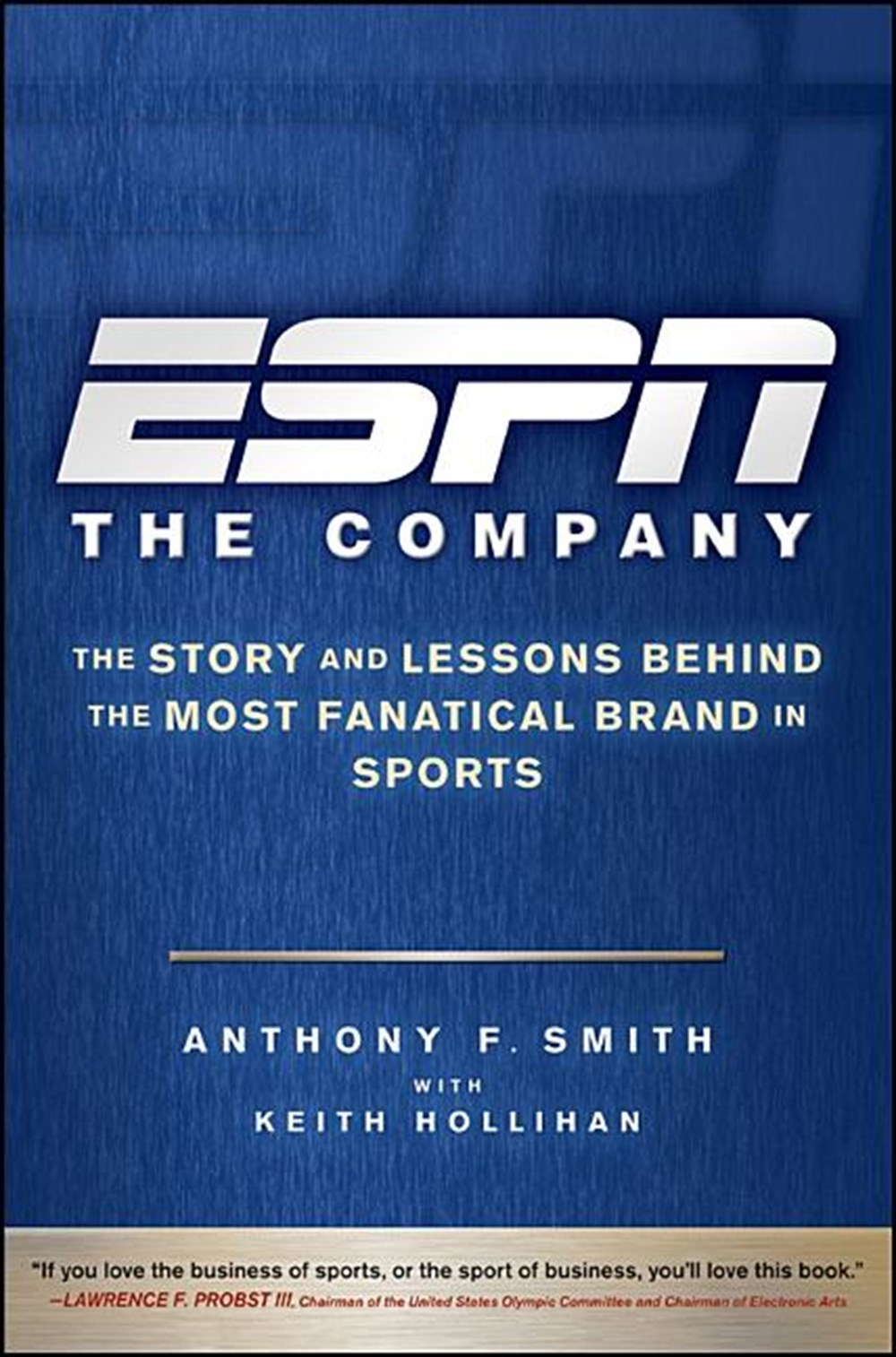 ESPN the Company The Story and Lessons Behind the Most Fanatical Brand in Sports