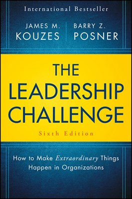 Leadership Challenge: How to Make Extraordinary Things Happen in Organizations