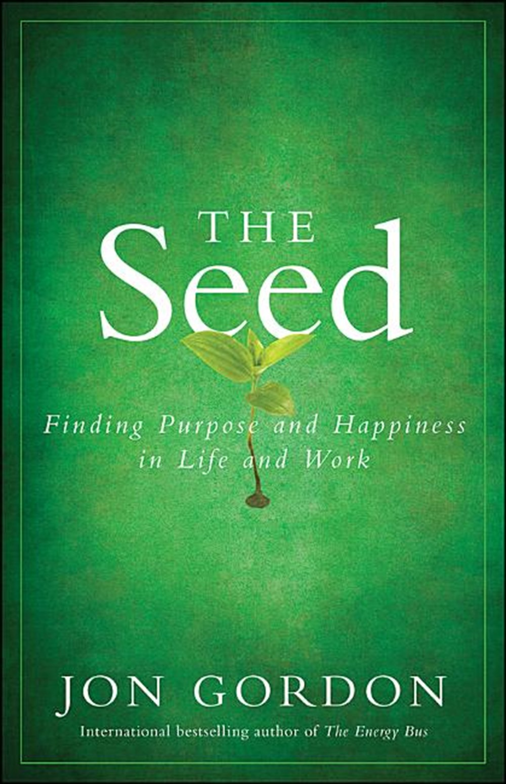 Seed Finding Purpose and Happiness in Life and Work