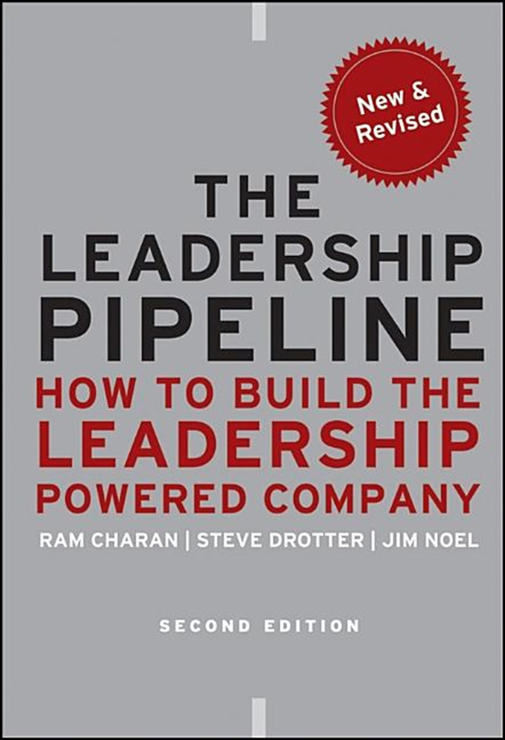 Leadership Pipeline How to Build the Leadership Powered Company (Revised)