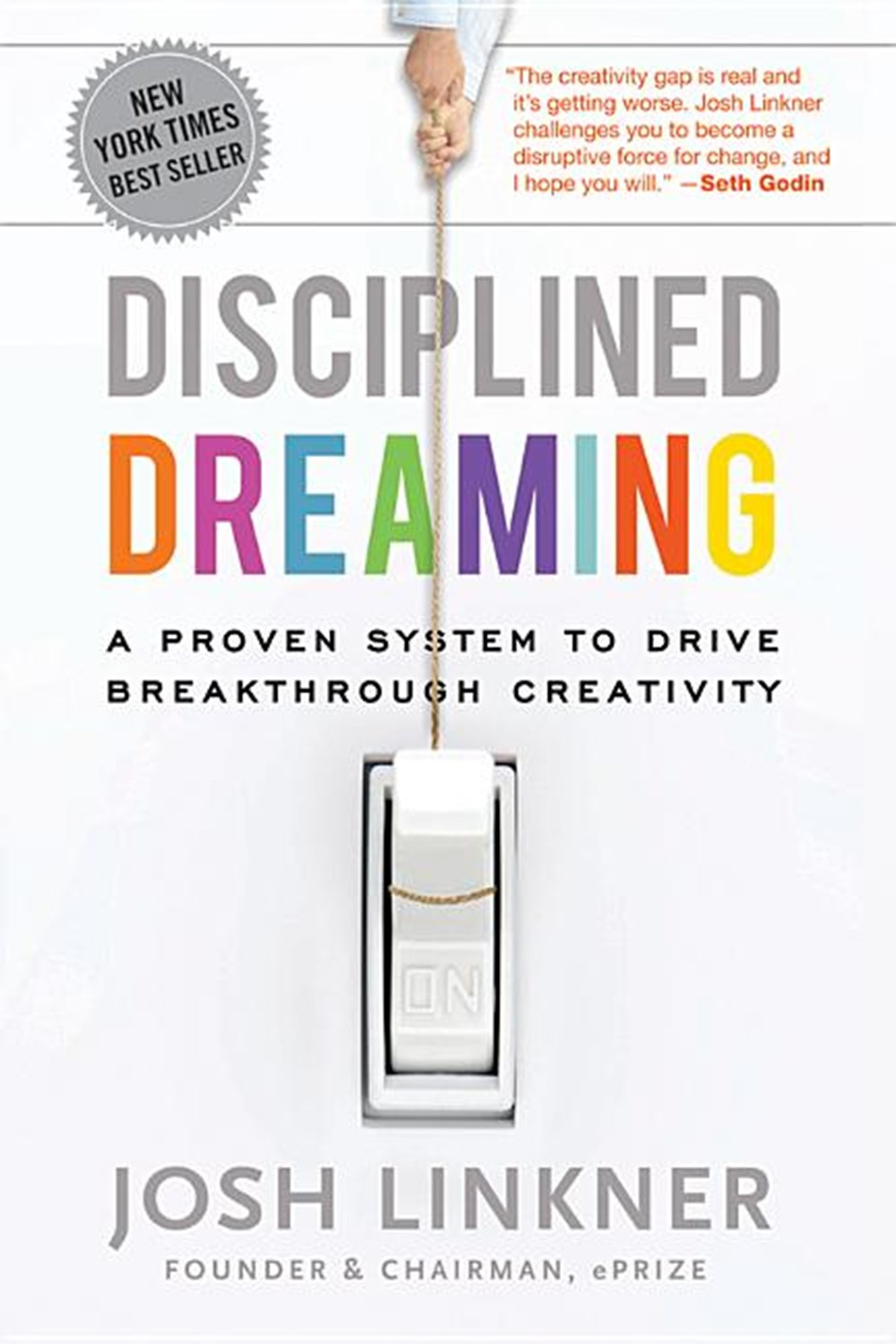 Disciplined Dreaming A Proven System to Drive Breakthrough Creativity
