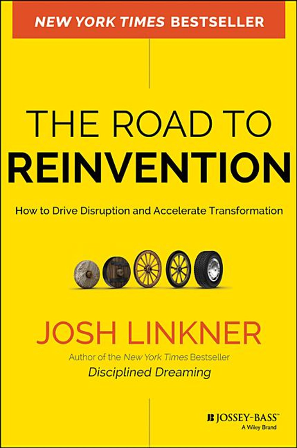 Road to Reinvention How to Drive Disruption and Accelerate Transformation