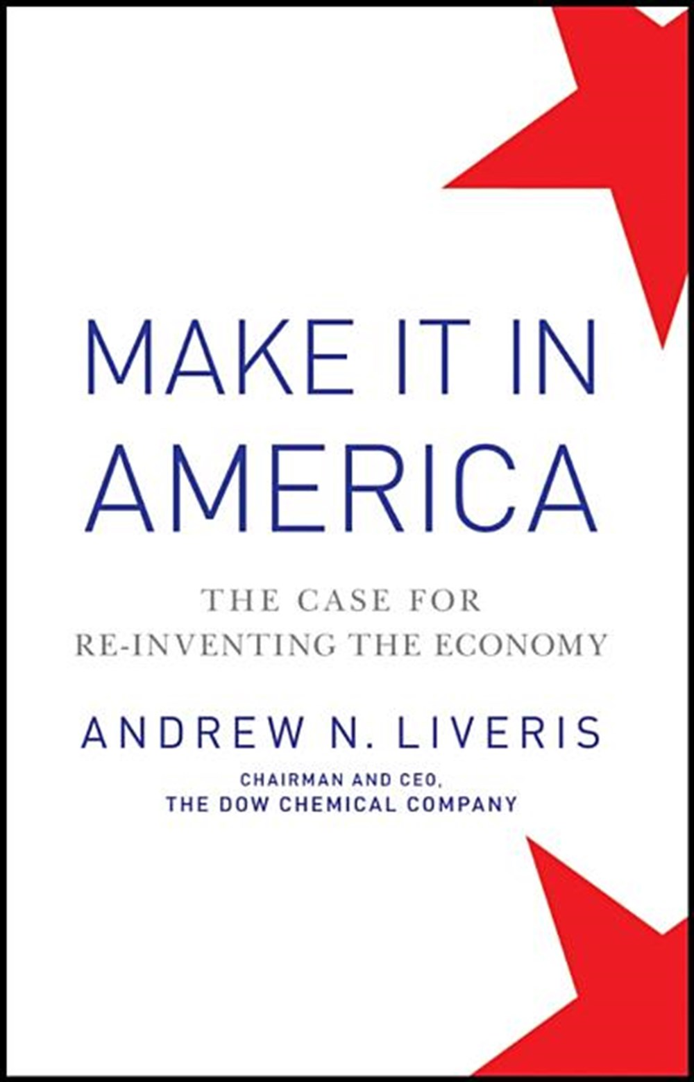 Make It in America The Case for Re-Inventing the Economy