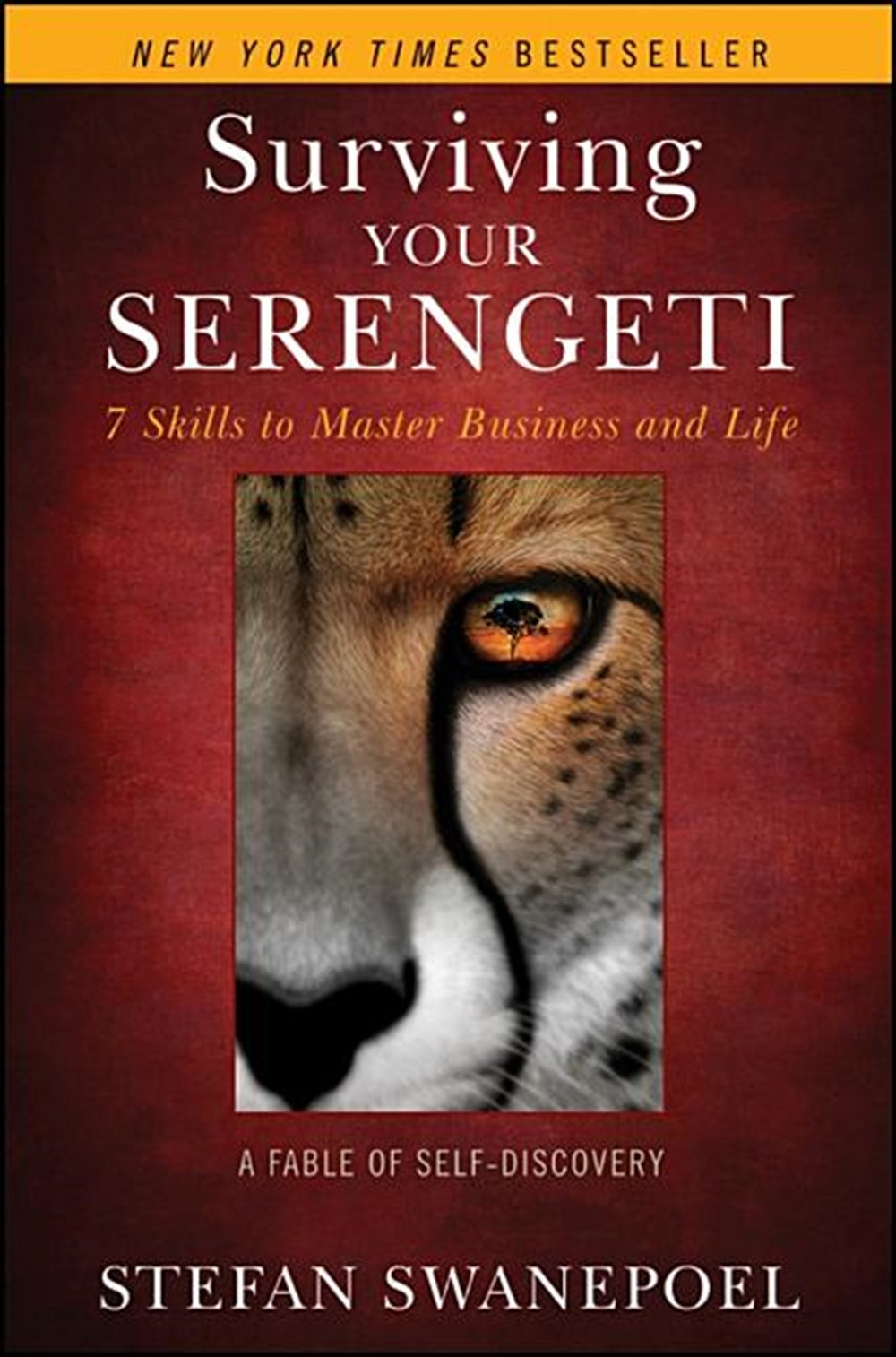Surviving Your Serengeti 7 Skills to Master Business and Life: A Fable of Self-Discovery