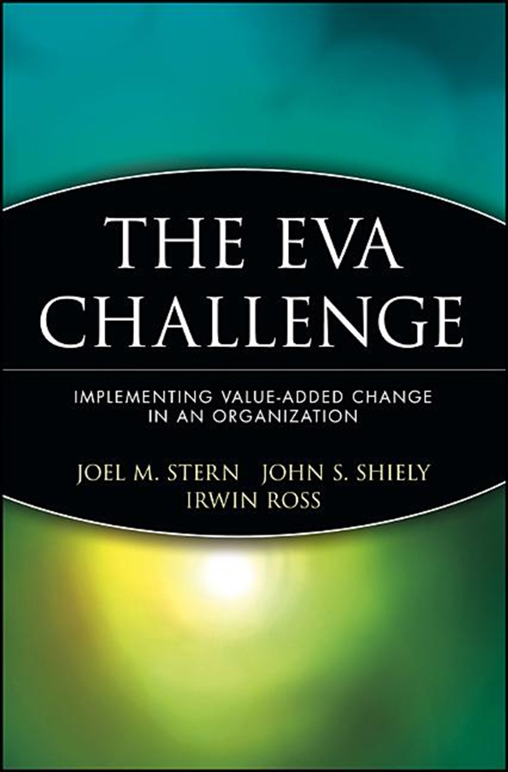 Eva Challenge Implementing Value-Added Change in an Organization