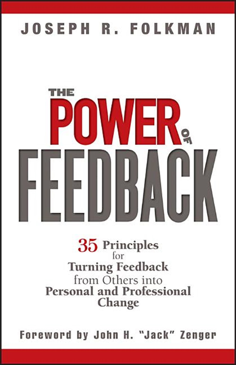 Power of Feedback 35 Principles for Turning Feedback from Others Into Personal and Professional Chan