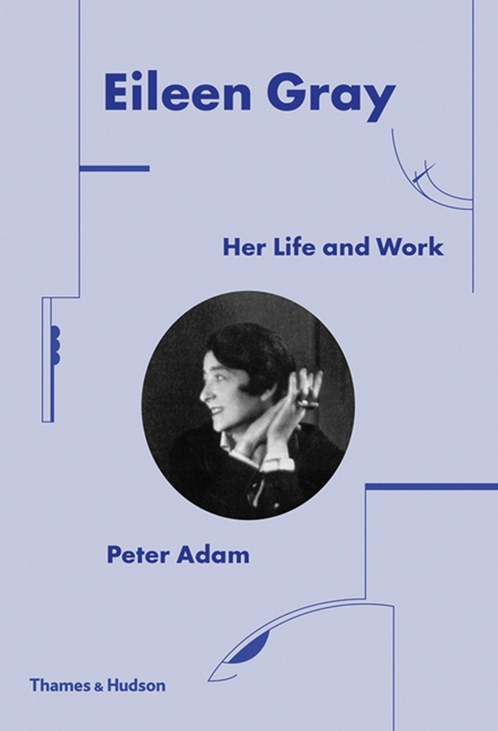 Eileen Gray Her Life and Work