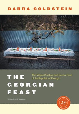 The Georgian Feast: The Vibrant Culture and Savory Food of the Republic of Georgia (First Edition, Revised, 25th Anniversary)