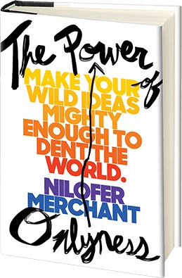 Power of Onlyness: Make Your Wild Ideas Mighty Enough to Dent the World