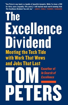 Excellence Dividend: Meeting the Tech Tide with Work That Wows and Jobs That Last