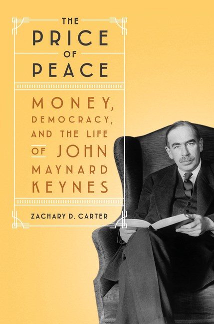 The Price of Peace: Money, Democracy, and the Life of John Maynard Keynes