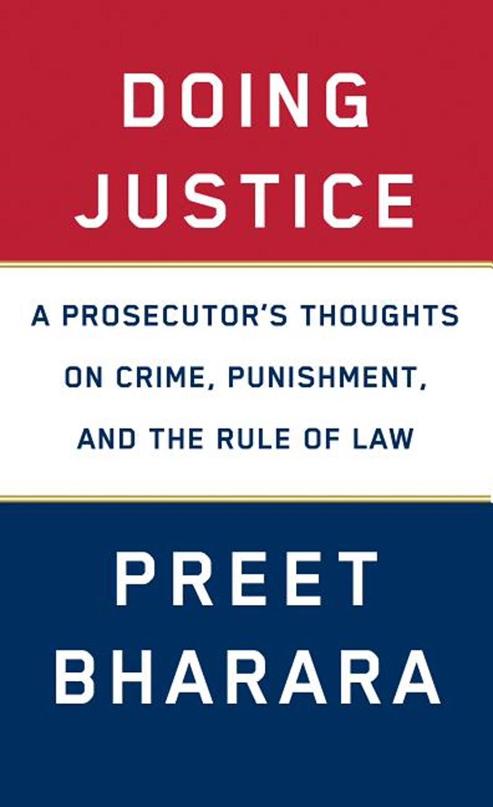 Doing Justice A Prosecutor's Thoughts on Crime, Punishment, and the Rule of Law