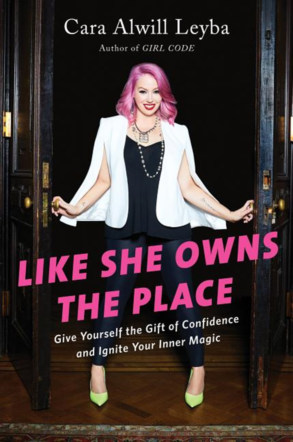 Like She Owns the Place Give Yourself the Gift of Confidence and Ignite Your Inner Magic