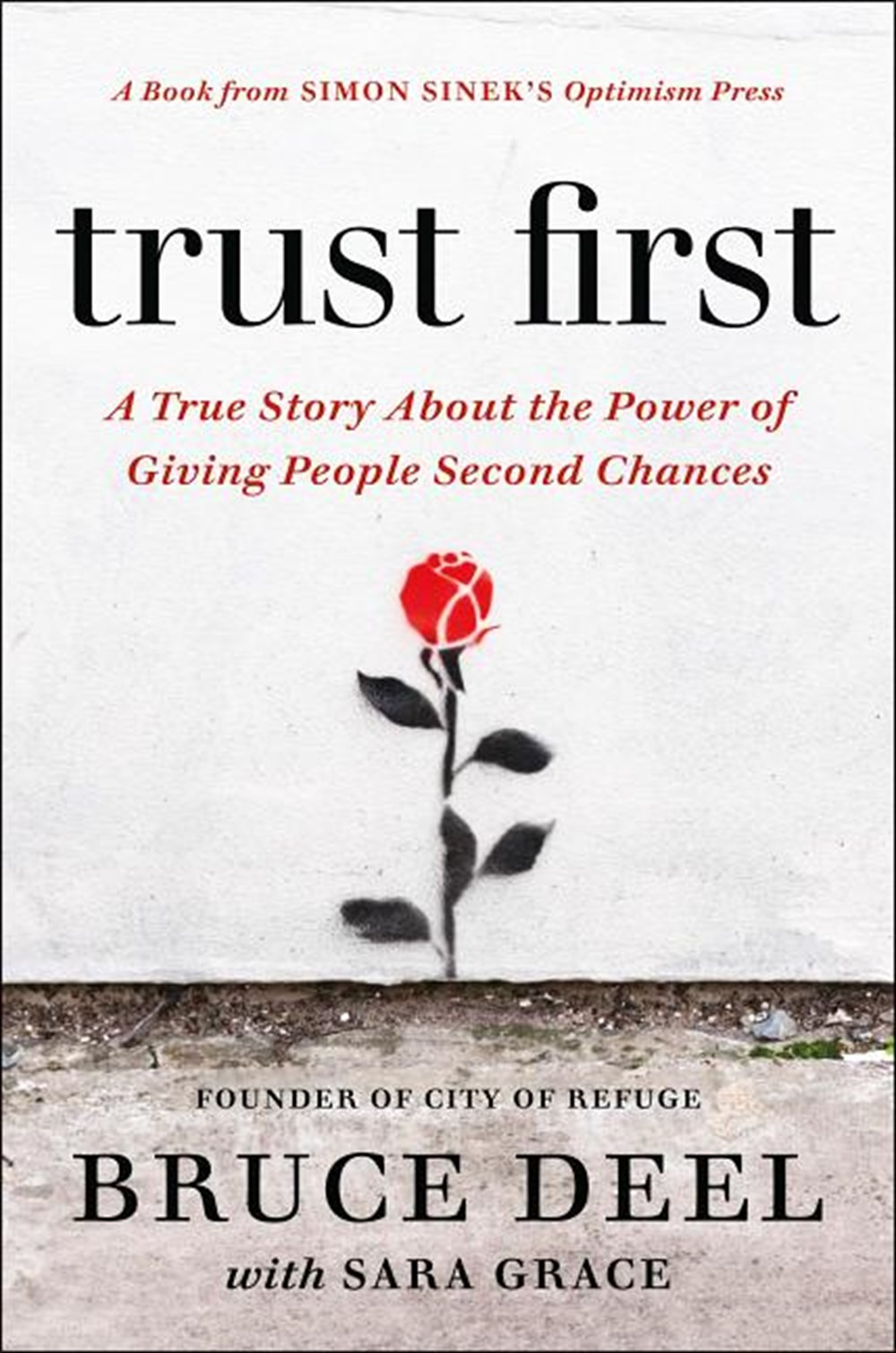 Trust First A True Story about the Power of Giving People Second Chances