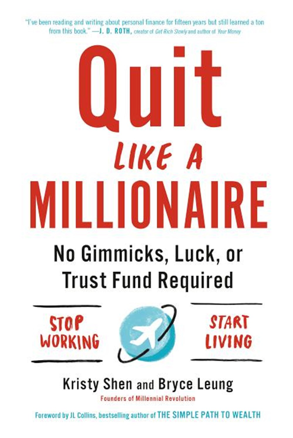 Quit Like a Millionaire No Gimmicks, Luck, or Trust Fund Required
