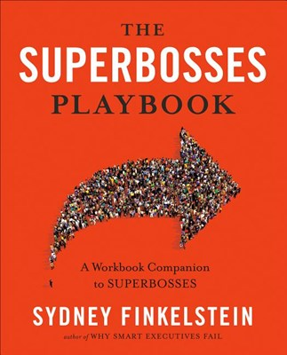 Superbosses Playbook: A Workbook Companion to Superbosses