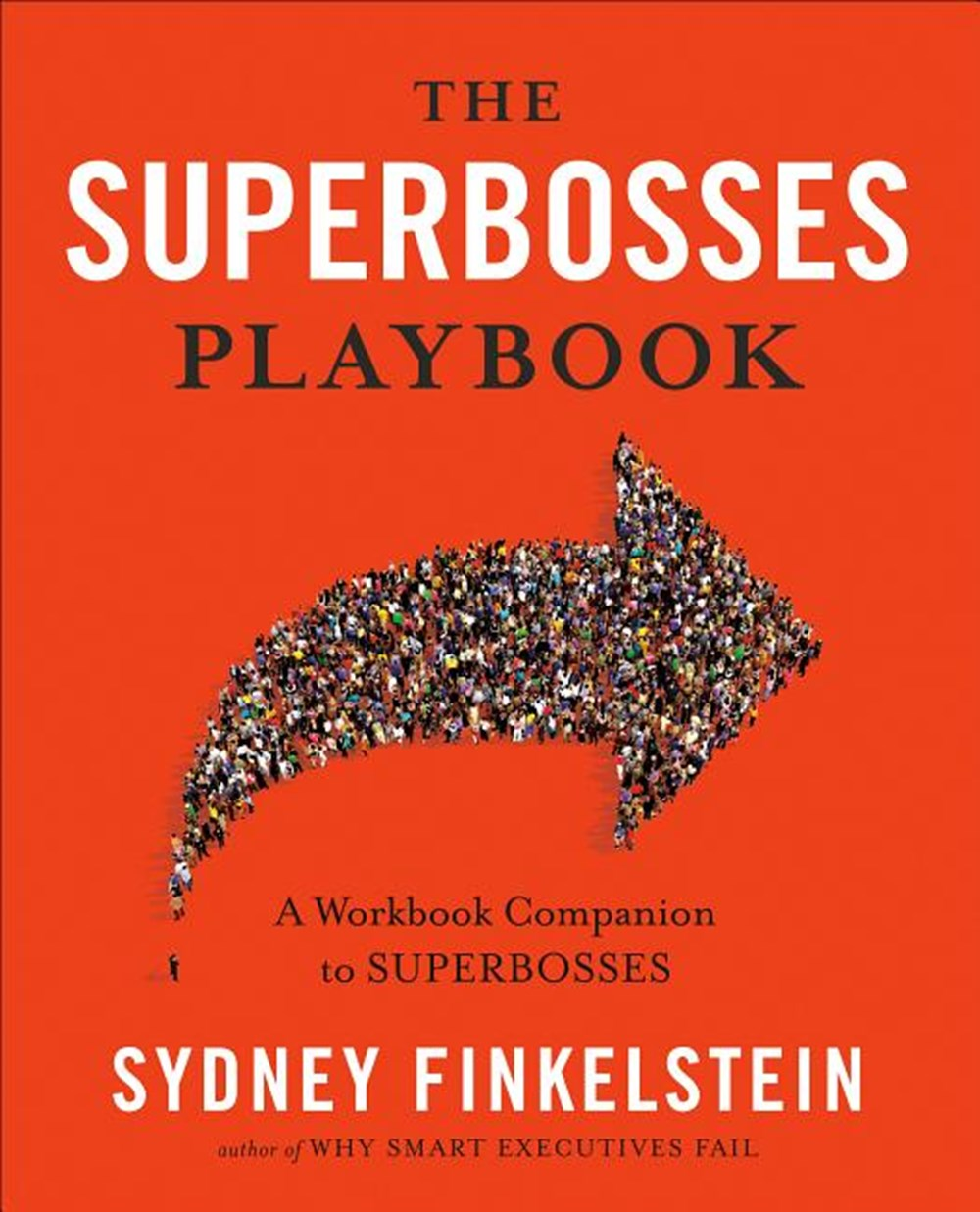 Superbosses Playbook A Workbook Companion to Superbosses