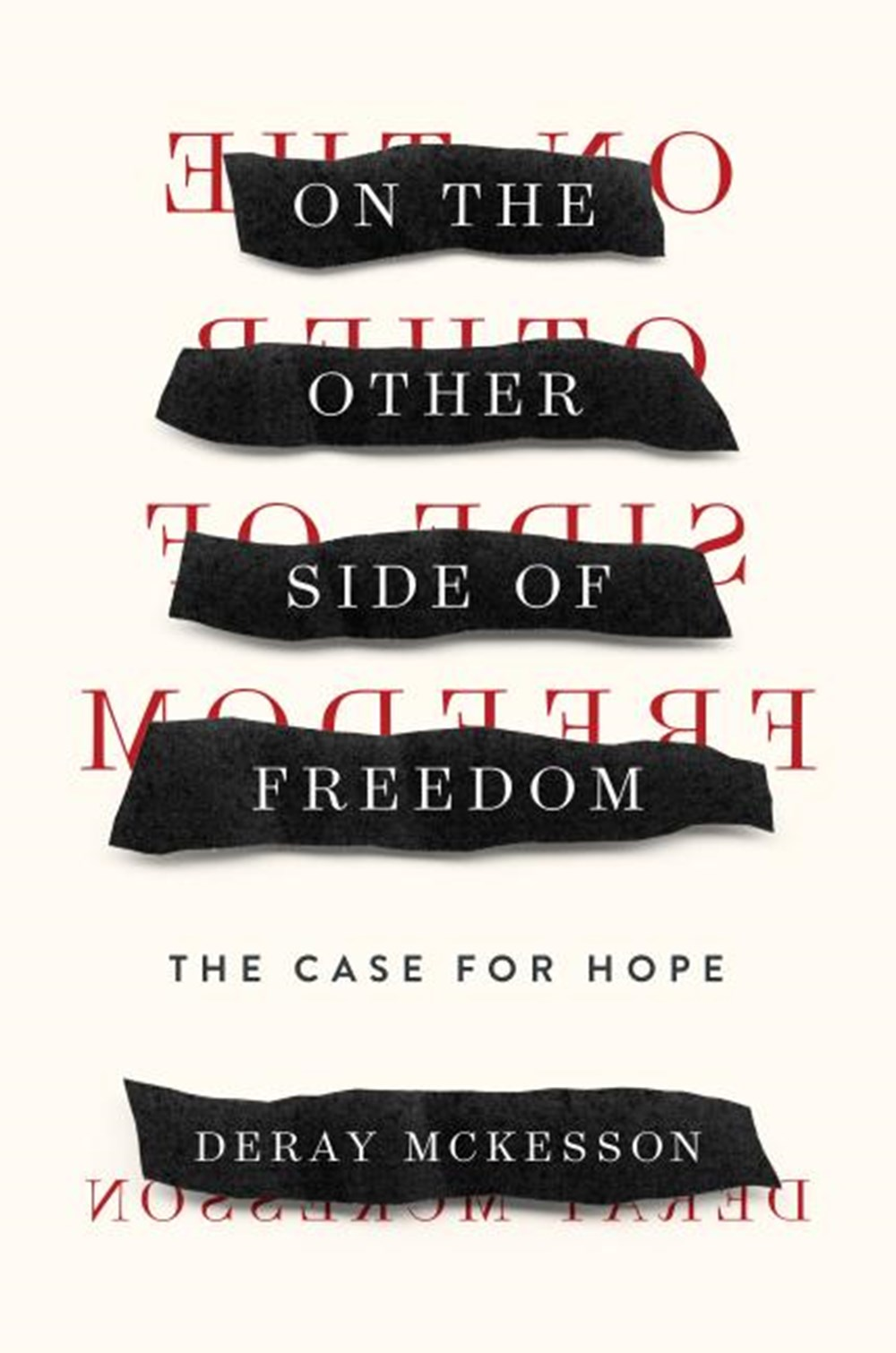 On the Other Side of Freedom The Case for Hope