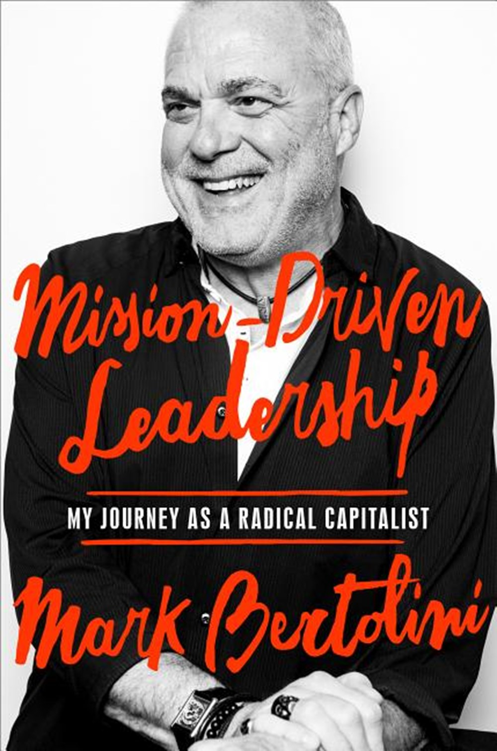 Mission-Driven Leadership My Journey as a Radical Capitalist