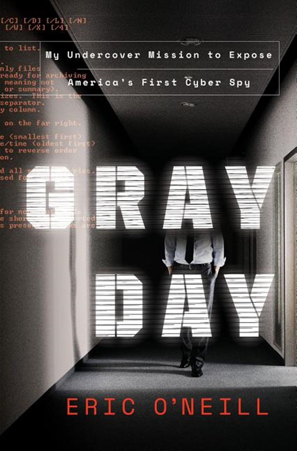 Gray Day My Undercover Mission to Expose America's First Cyber Spy