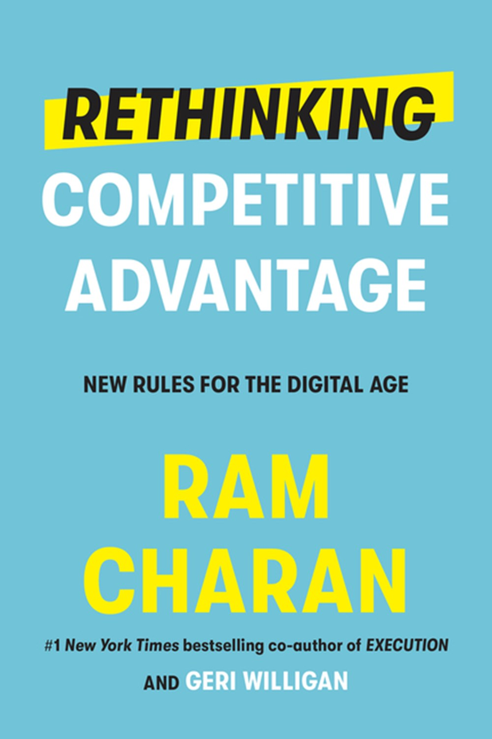 Rethinking Competitive Advantage New Rules for the Digital Age