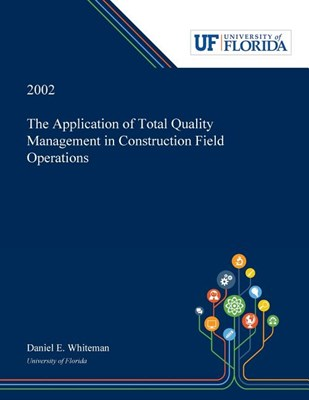 The Application of Total Quality Management in Construction Field Operations