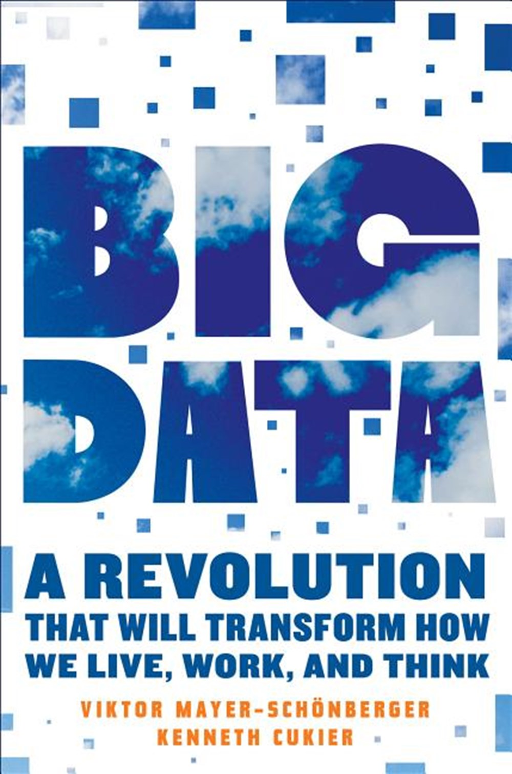 Big Data A Revolution That Will Transform How We Live, Work, and Think