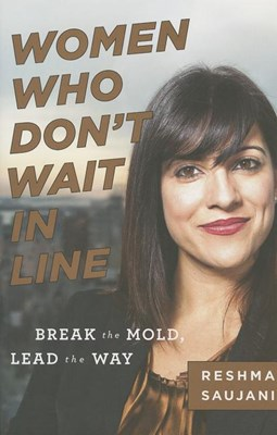 Women Who Don't Wait in Line: Break the Mold, Lead the Way
