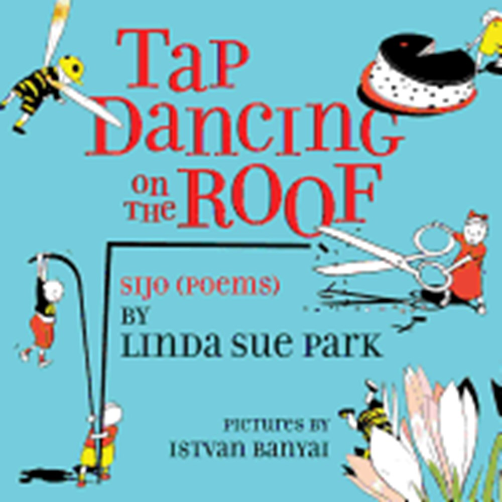 Tap Dancing on the Roof Sijo (Poems)
