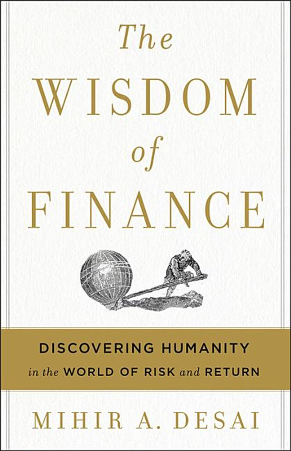 Wisdom of Finance Discovering Humanity in the World of Risk and Return