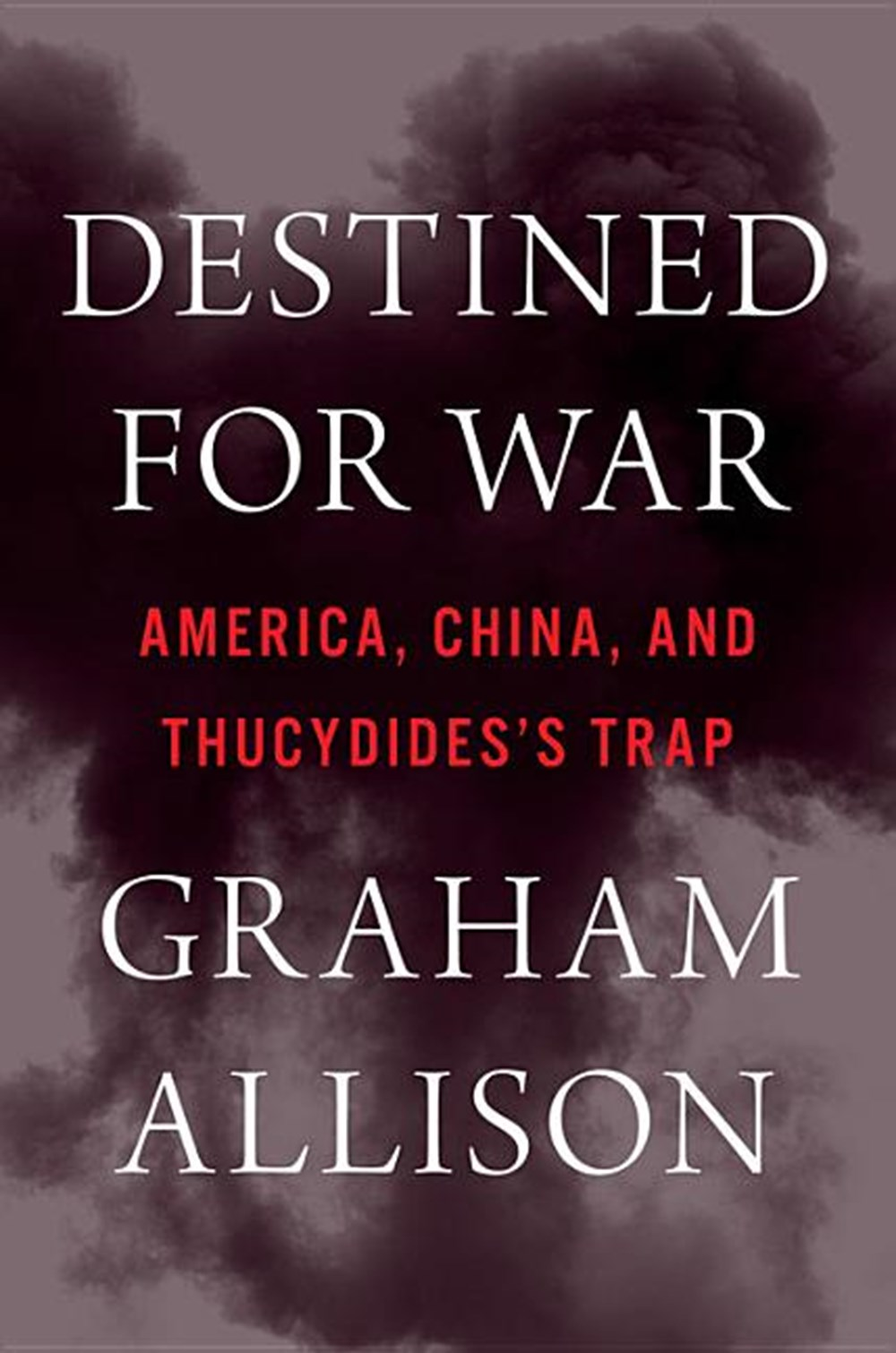 Destined for War Can America and China Escape Thucydides's Trap?