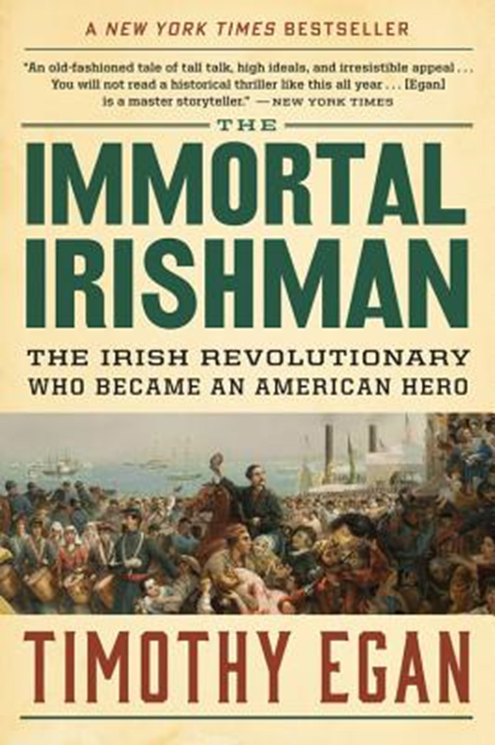 Immortal Irishman The Irish Revolutionary Who Became an American Hero