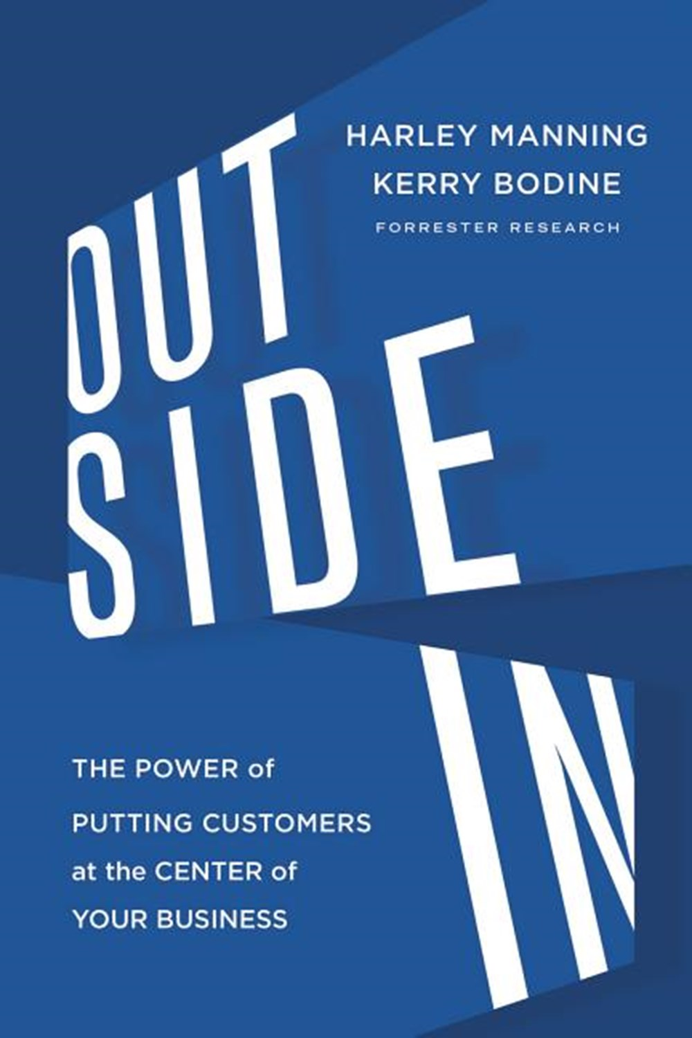 Outside in The Power of Putting Customers at the Center of Your Business