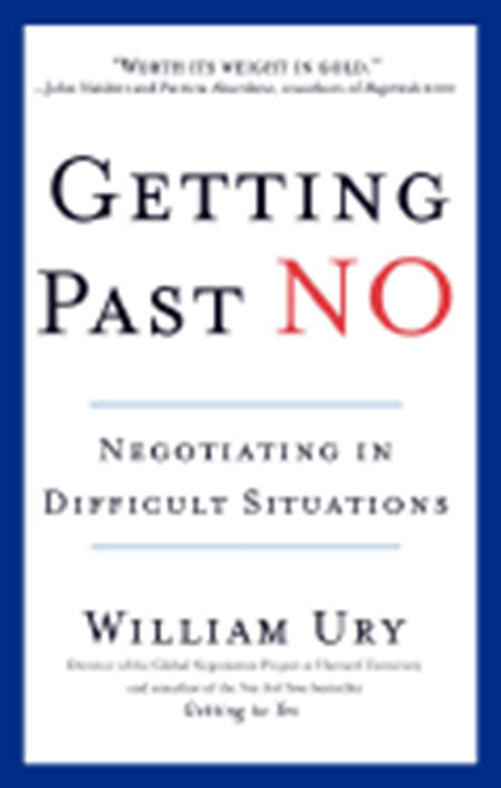 Getting Past No Negotiating in Diffcult Situations (Revised)