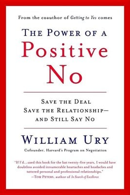 Power of a Positive No: How to Say No and Still Get to Yes