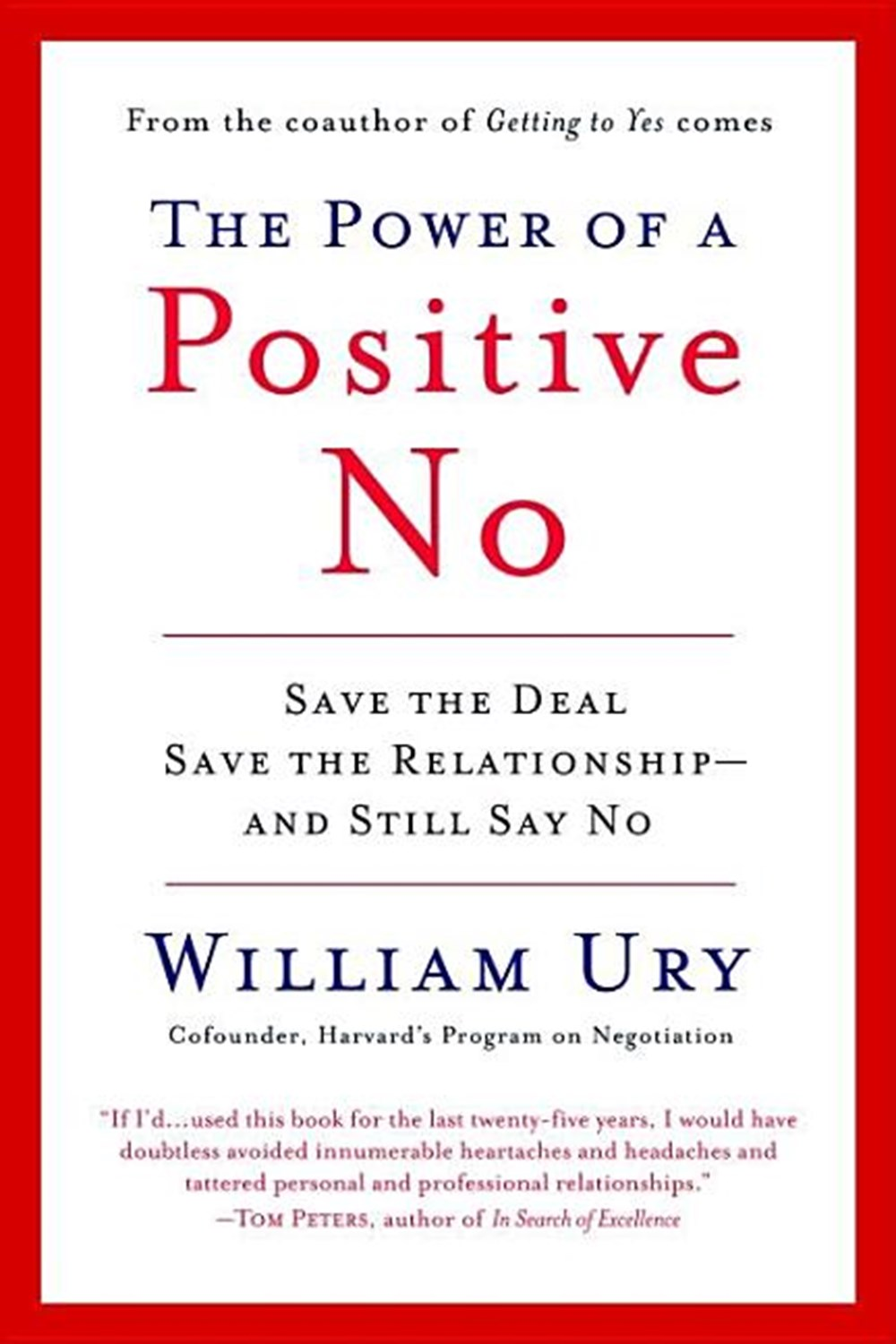 Power of a Positive No How to Say No and Still Get to Yes