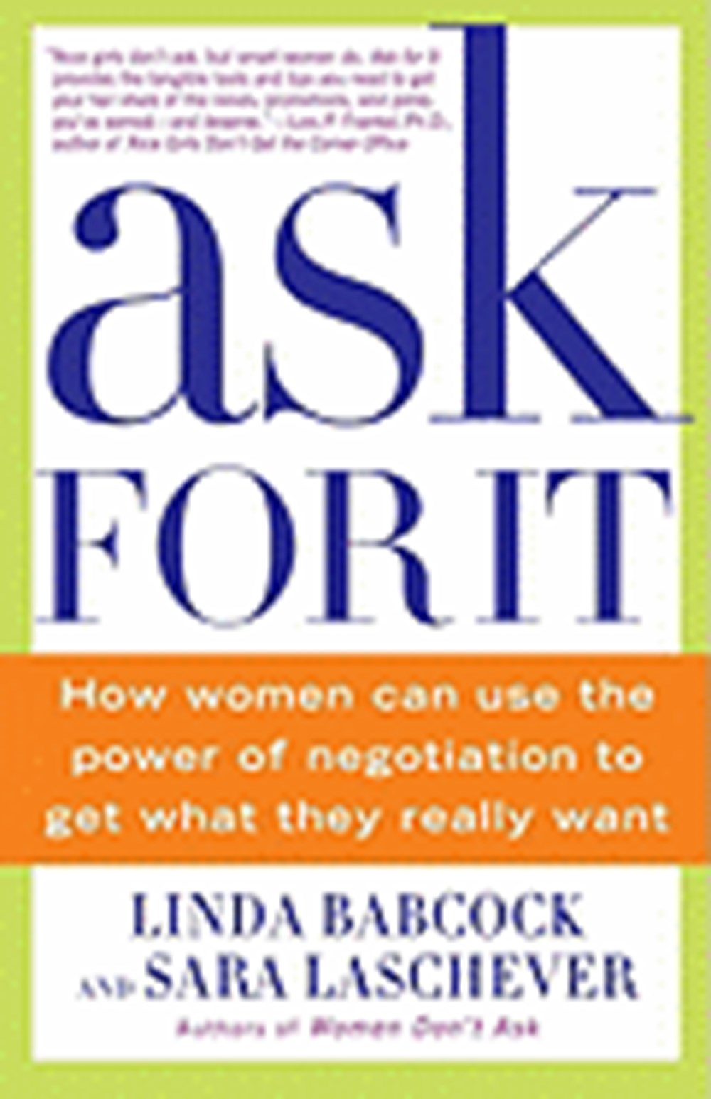 Ask for It How Women Can Use the Power of Negotiation to Get What They Really Want
