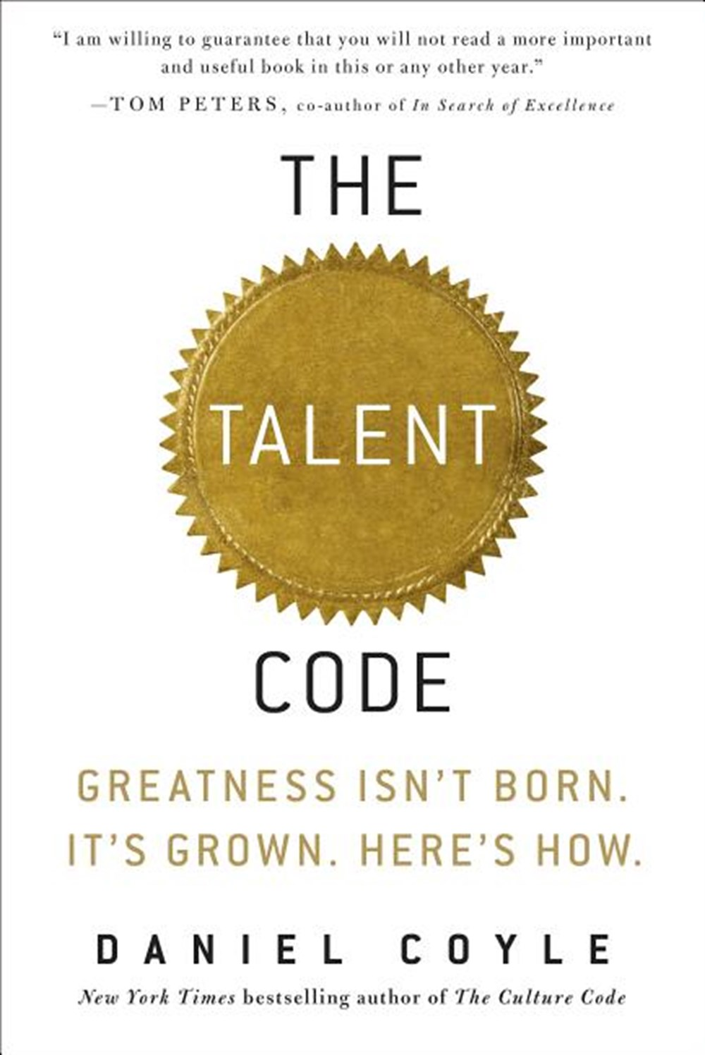 Talent Code Greatness Isn't Born. It's Grown. Here's How.
