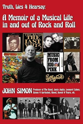 Truth, Lies & Hearsay: A Memoir Of A Musical Life In And Out Of Rock And Roll