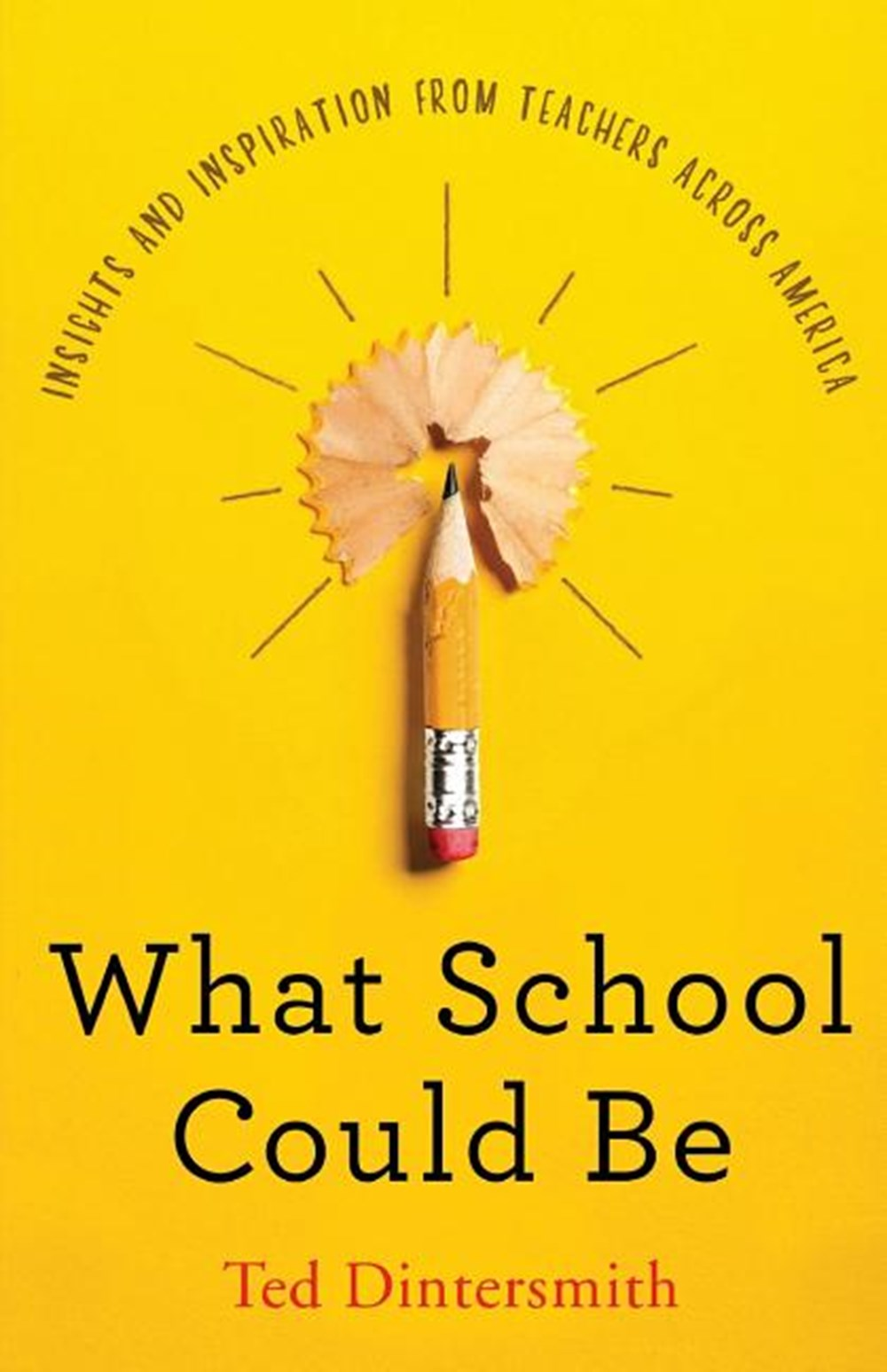 What School Could Be Insights and Inspiration from Teachers Across America