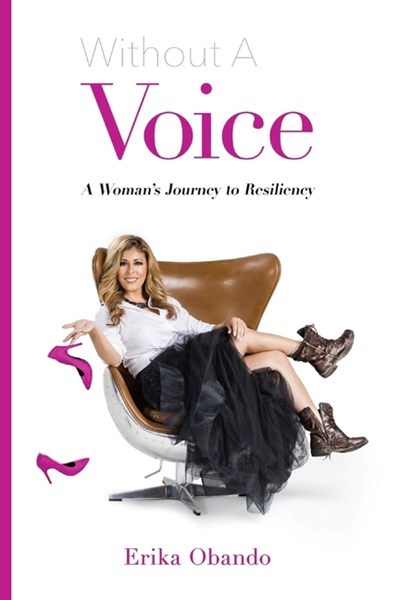 Without A Voice: A Woman's Journey to Resiliency