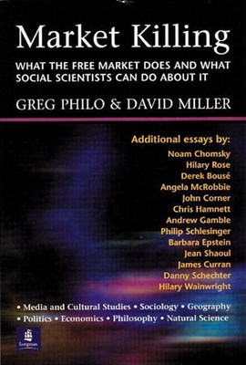 Market Killing: What the Free Market Does and What Social Scientists Can Do about It